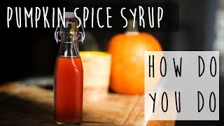 DIY Pumpkin Spice Syrup || Just Like Starbucks...Only Better!