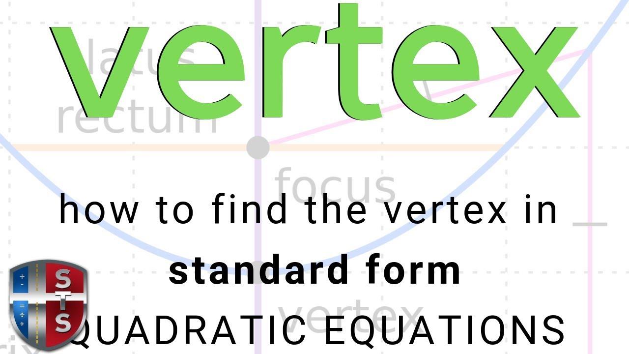 Math analysis quadratic equation finding vertex of quadratic math analysis quadratic equation finding vertex of quadratic equation in standard form youtube falaconquin