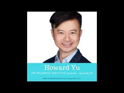 the-influential-executive-e.40:-howard-yu