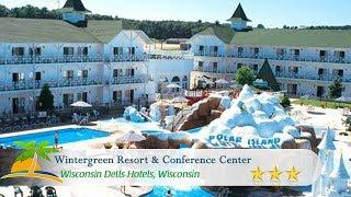 Wintergreen Resort & Conference Center - Wisconsin Dells Hotels, Wisconsin