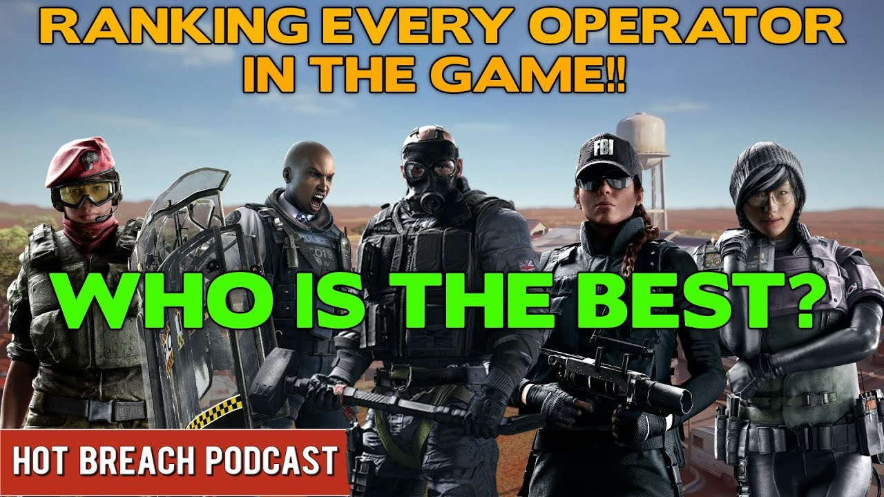 Ranking Every Operator in Rainbow Six Siege || Hot Breach