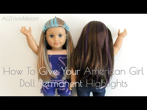 How To Give Your AG Doll Permanent Highlights