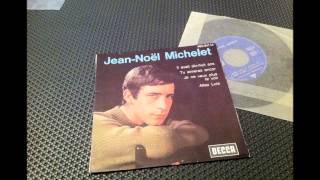 JEAN NOEL MICHELET ( Jean-Pax MEFRET ) , tu aimeras encor