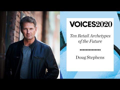 Doug Stephens: 10 Retail Archetypes of the Future | #BoFVOICES 2020