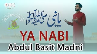 Ya Nabi ﷺ | Abdul Basit Madni | New Naat Sharif 2018 | Rabi ul Awal Naat 2018 | NABI(SAWW)