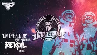 [Drumstep] AFK - On The Floor (feat. Messinian) (Rekoil Remix)
