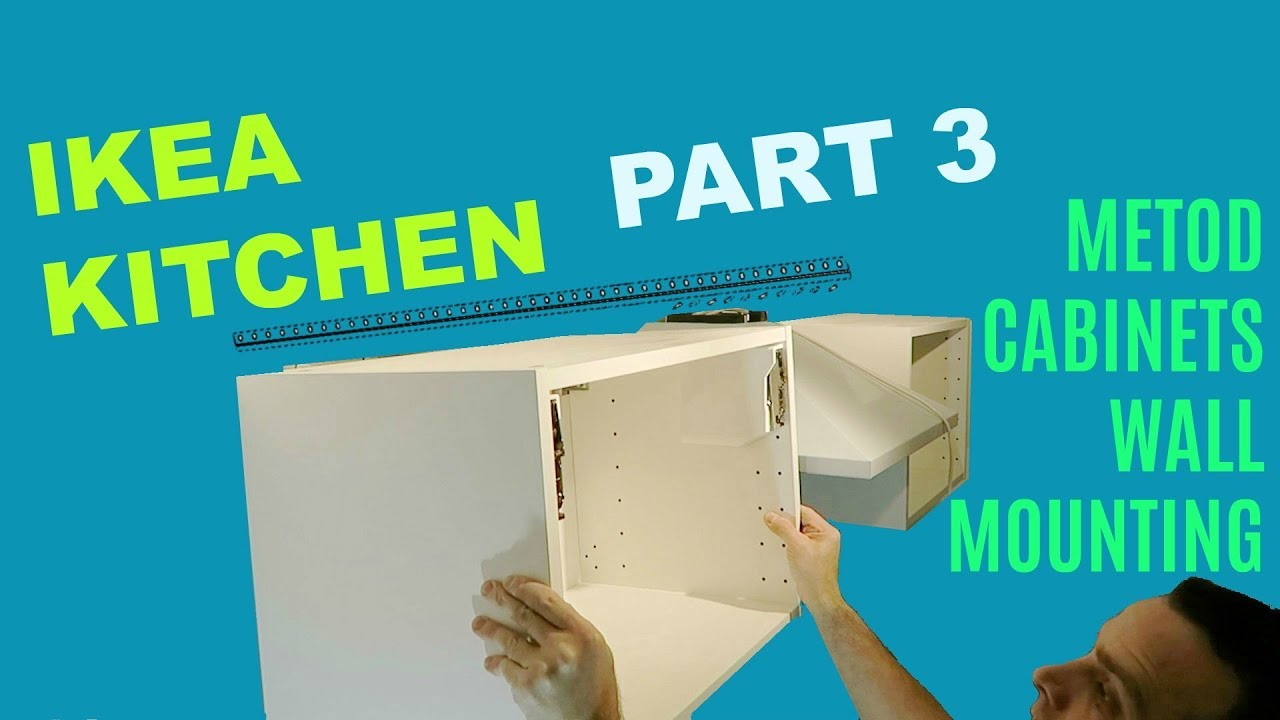 IKEA KITCHEN PART 3 METOD CABINETS WALL MOUNTING - YouTube