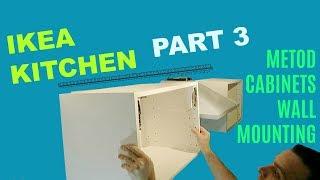 IKEA KITCHEN PART 3 METOD CABINETS WALL MOUNTING