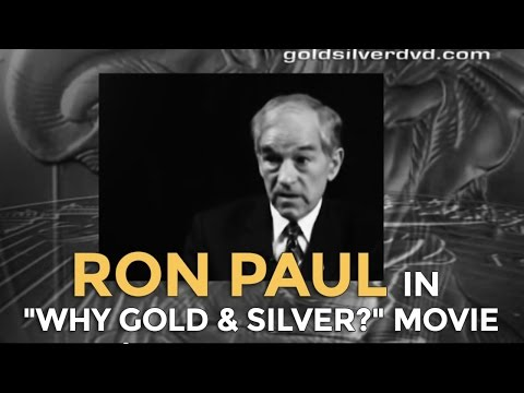 """Ron Paul in """"Why Gold & Silver?"""" Movie"""