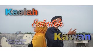 Kasiah Sabateh Kawan Cover By Pinki Prananda Feat Vadillah Sukma