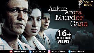 Ankur Arora Murder Case | Hindi full Movies | Kay Kay Menon | Paoli Dam | Arjun Mathur