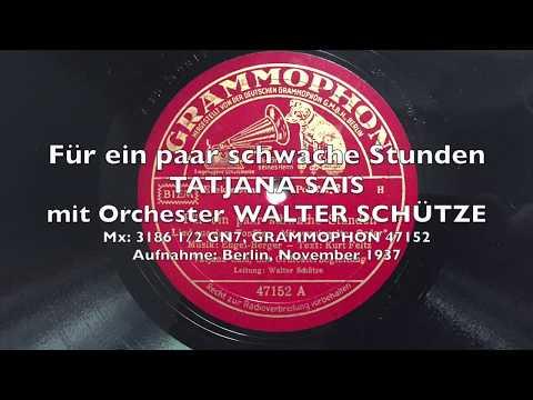 Für ein paar schwache Stunden  Tatjana Sais 1937