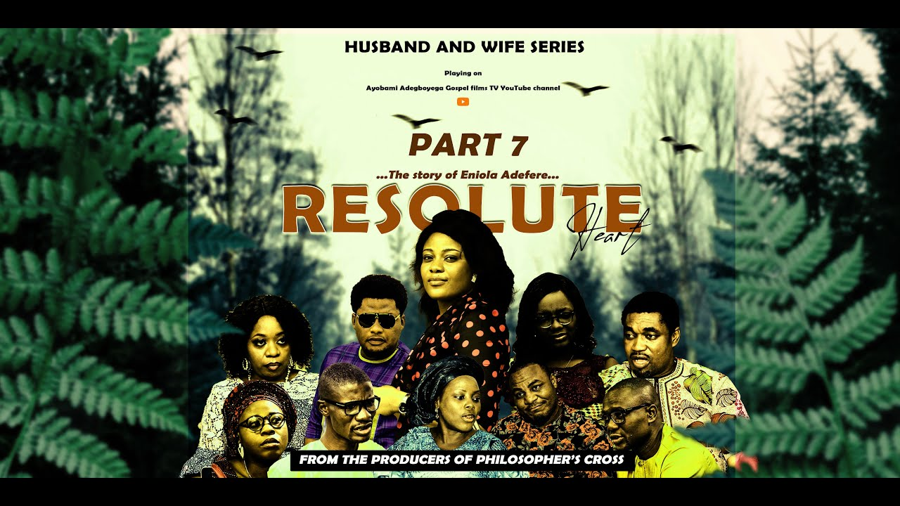 Download RESOLUTE HEART Part 7 = Husband and Wife Series Episode 67 = Recommended = by Ayobami Adegboyega