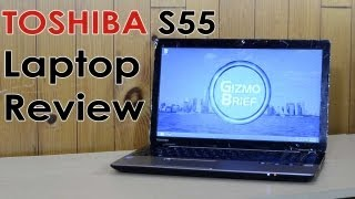 Toshiba Satellite S55-A5257 Laptop Review