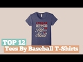 Top 12 Tees By Baseball T-Shirts // Graphic T-Shirts Best Sellers