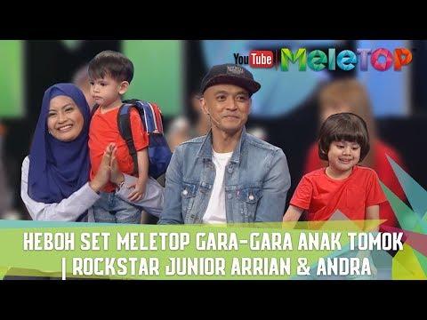 Heboh set MeleTOP gara-gara anak Tomok | Rockstar Junior Arrian & Andra