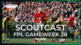 FPL GW28 | SCOUTCAST | Tackling the blank Gameweek| Fantasy Premier League Tips 19/20 #322