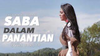 Ovhi Firsty - Saba Dalam Panantian, Lagu Minang Terbaru 2020( Substitle Bahasa Indonesia )
