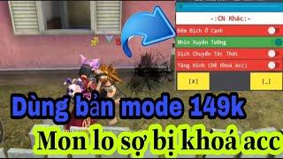 (Free Fire) Mua bản mode 149k về dùng _ Mon lo sợ bị gà rán khóa acc trị giá 50 củ