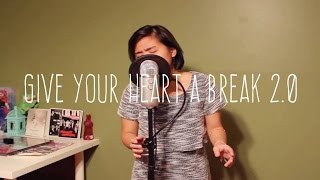 Give Your Heart A Break - Christine Lam (Demi Lovato Cover 2)