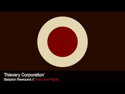 Thievery Corporation - Truth and Rights [Official Audio] mp3