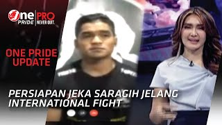 Kesiapan Jeka Saragih Jelang International Fight | One Pride