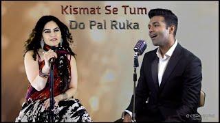 Kismat Se Tum | Do Pal Ruka Mashup Ft. Sonia Keshwani, Rahul Sharma