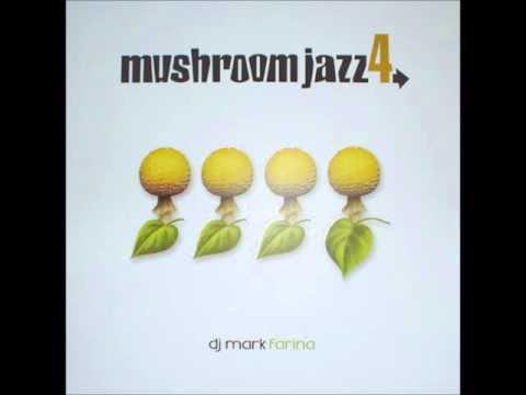 Mark Farina-Mushroom Jazz Vol. 4