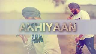 Akhiyan || Ashdeep Sidhu || New Punjabi Song 2018