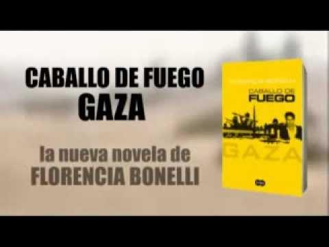 Caballo de Fuego Gaza de Florencia Bonelli Booktrailer BajaLibros