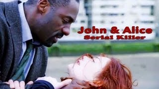 Luther || John and Alice - Serial Killer