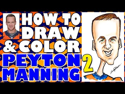 How To Draw and Color A Quick Caricature Peyton Manning 2