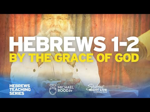 "Hebrews 1-2 ""By The Grace Of God"" 