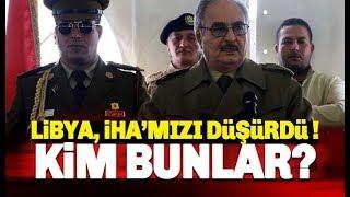 Libya Türkiye'ye ait İHA Düşürdü: Türk gemilerine ateş emri verdi