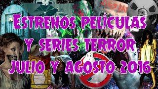 Estrenos películas y series TERROR Julio y Agosto 2016