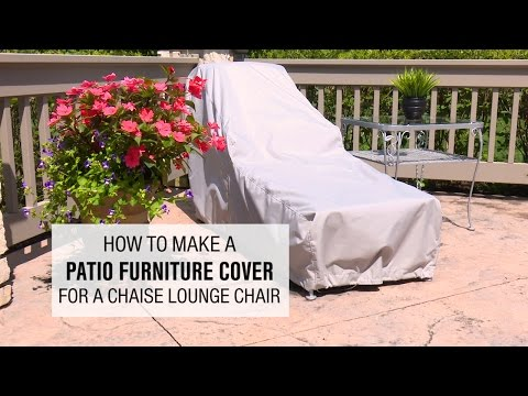 How to Make a Patio Furniture Cover for a Chaise Lounge Chair