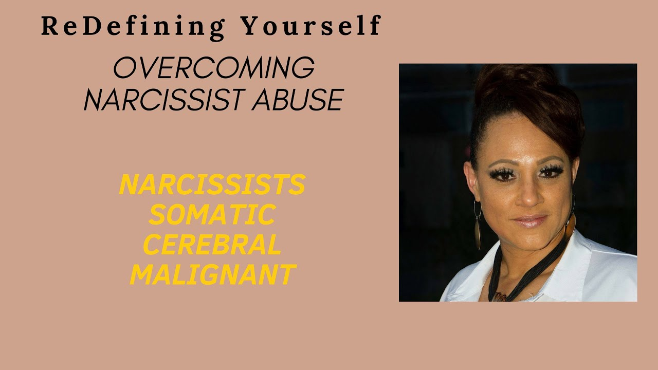 Narcissists- Somatic, cerebral and malignant