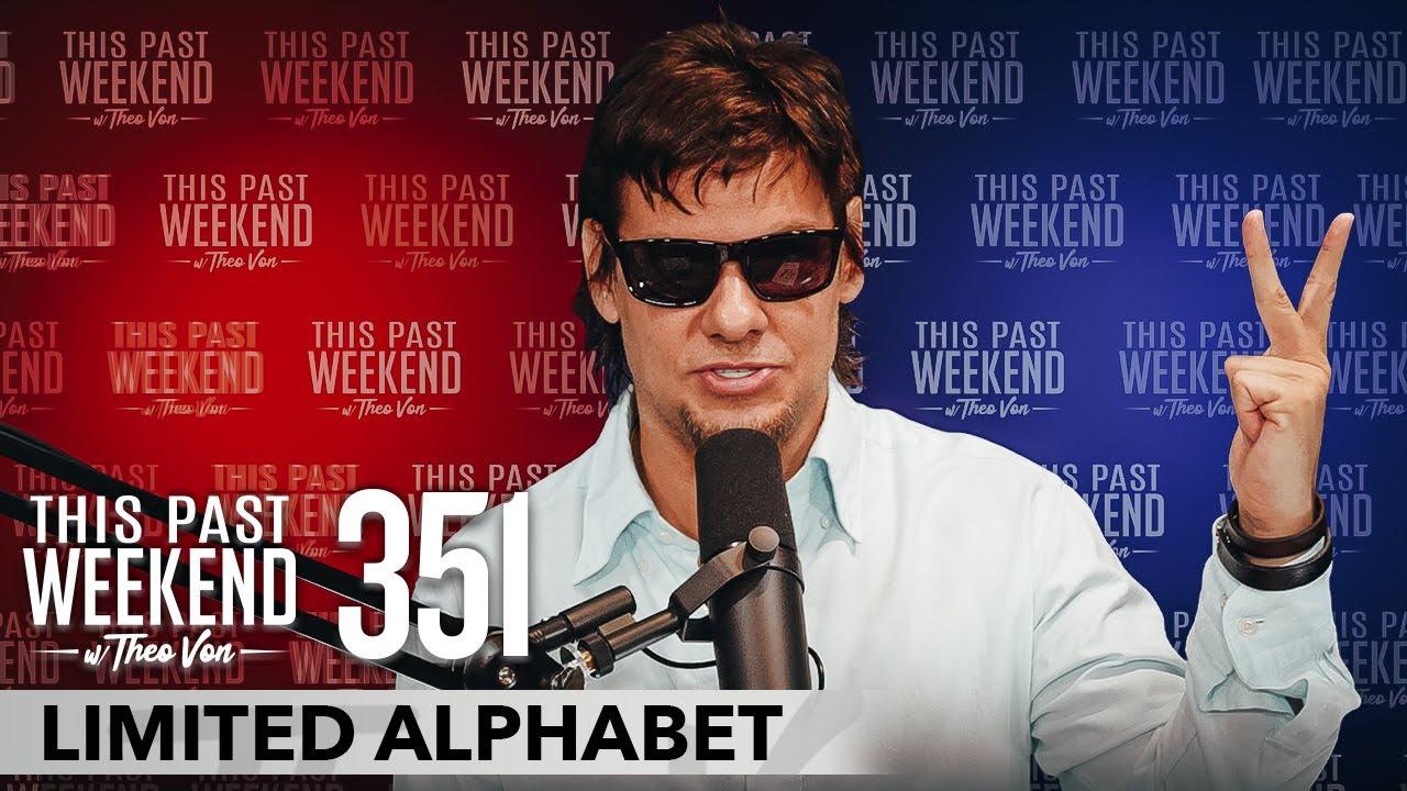 Limited Alphabet | This Past Weekend w/ Theo Von #351
