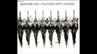 Bizarre Inc - Playing With Knives (Al Scott Mix)