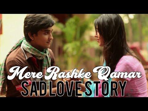 Mere Rashke Qamar Tu Ne Pehli Nazar | Sad Love Story