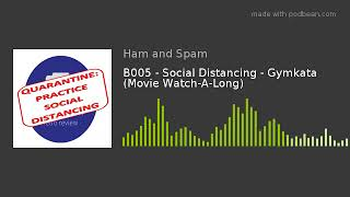 B005 - Social Distancing - Gymkata (Movie Watch-A-Long)