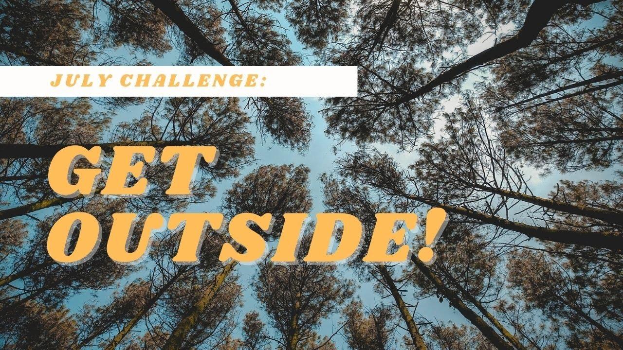 July Challenge: Get Outside!