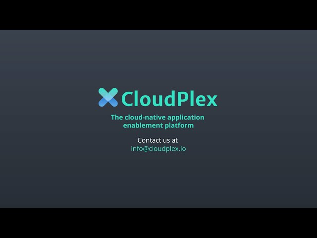 CloudPlex Kubernetes Application Development Platform Tour
