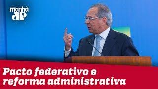 Após Previdência, governo e Congresso focam em pacto federativo e reforma administrativa