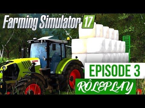 Farming Simulator 17 | La Ferme Familiale | Episode 3 | Plateau de bottes enrubannés ! (RôlePlay)