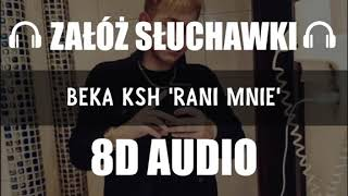 BEKA KSH - RANI MNIE (8D Music)
