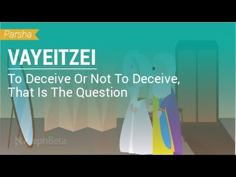 Parshat Vayeitzei: To Deceive Or Not To Deceive? That Is The Question
