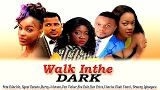 Walk in The Dark Season 1  - Latest Nigerian Nollywood movie
