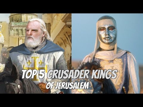 Top 5 Crusader Kings of Jerusalem