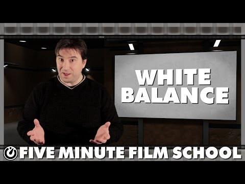 White Balance - Five Minute Film School